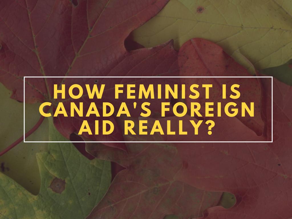 Feminist Canada Foreign Aid Policy Sarah Pittman