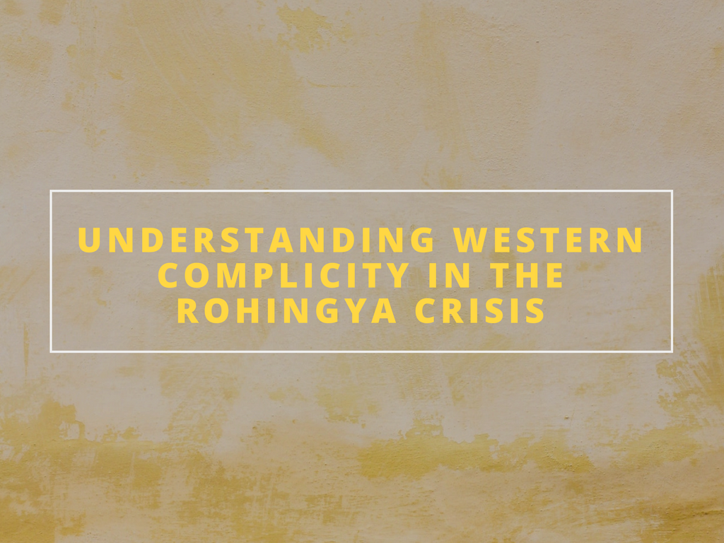 understanding western complicity in the rohingya centre for feminist foreign policy Mary Marston