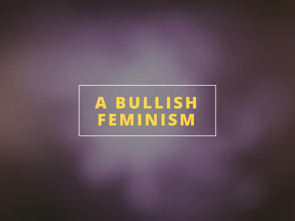 Bullish Feminism Urvashi Bundelis