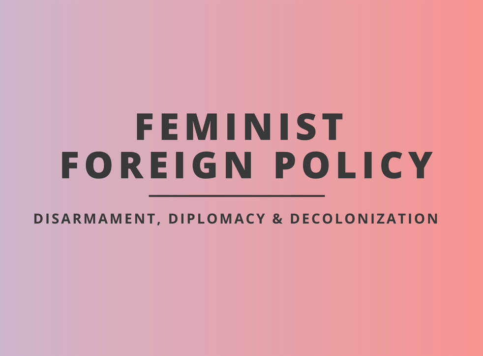 On May 10th 2018, the Centre for Feminist Foreign Policy (CFFP), in collaboration with University College London, organized a panel discussion on disarmament, diplomacy, and decolonization. With CFFP co-founder Kristina Lunz moderating, the panelists - Alice Musabende, Sebastian Brixey-Williams, Cristina Varriale, and Zarina Khan - tackled a range of challenges: from defining the ever evolving concept of feminist foreign policy to implementing such a policy at a practical level.