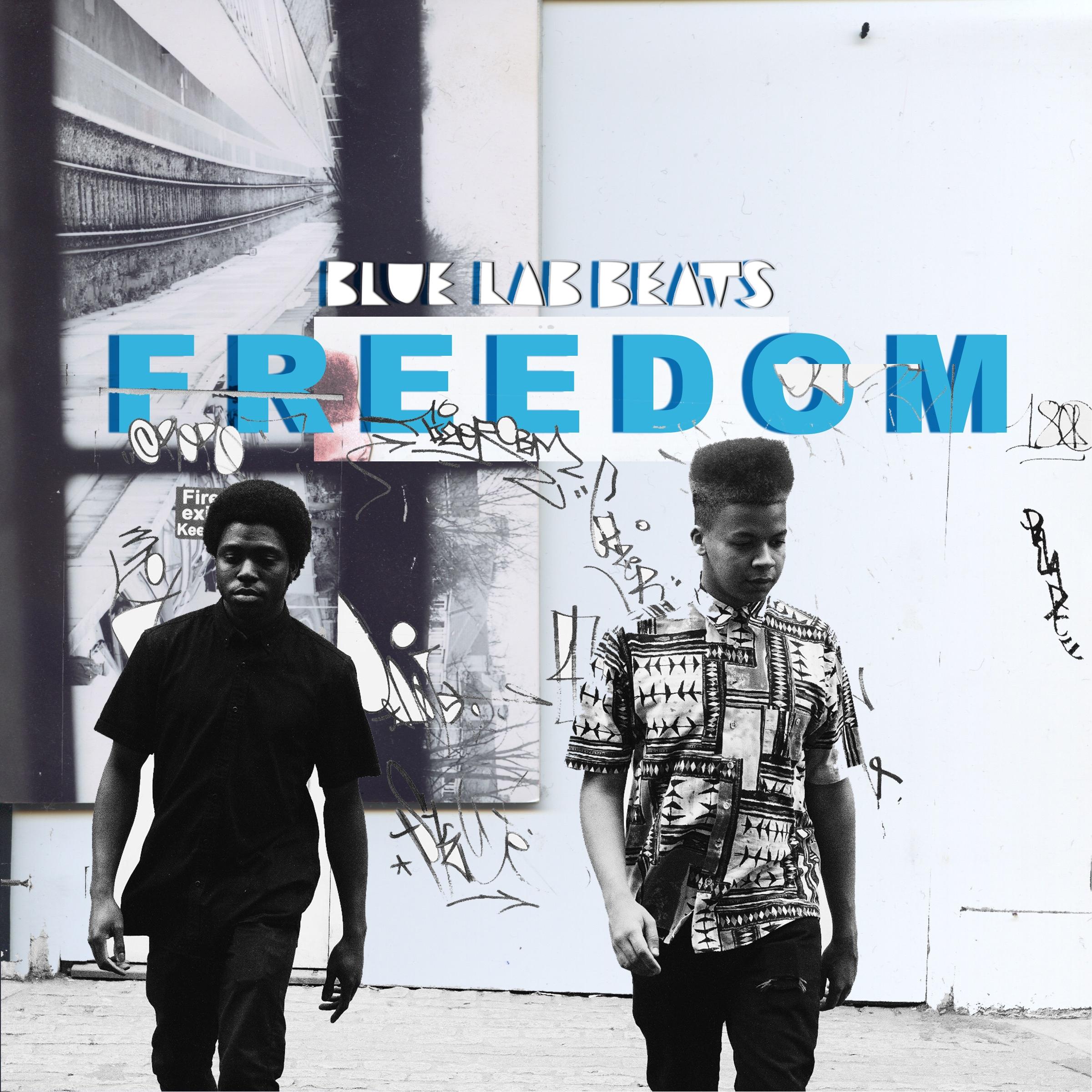 Freedom EP | 16.6.17   Buy / Stream    bluelabbeats.com