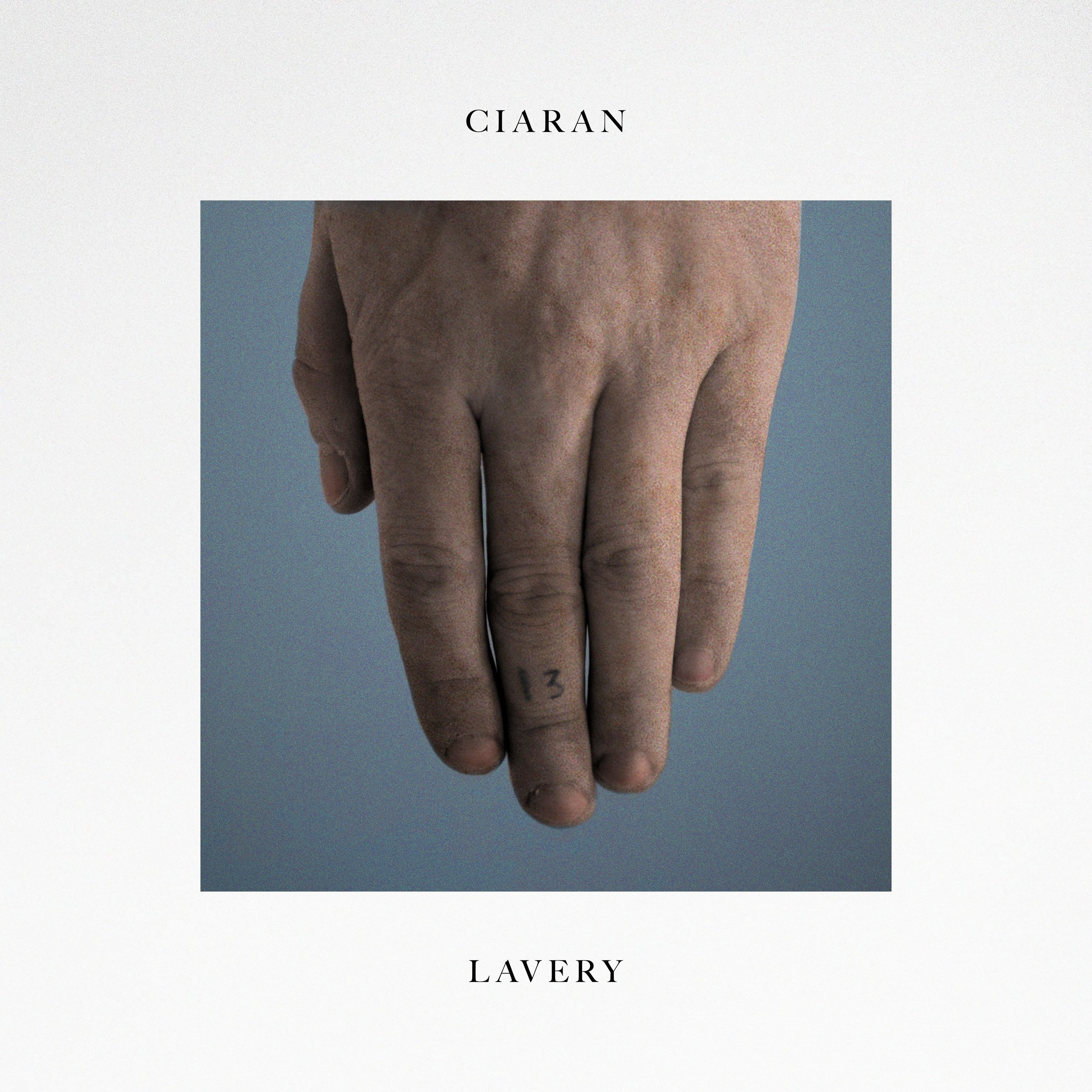 Ciaran Lavery - 13    Buy / Stream      ciaranlaverymusic.com