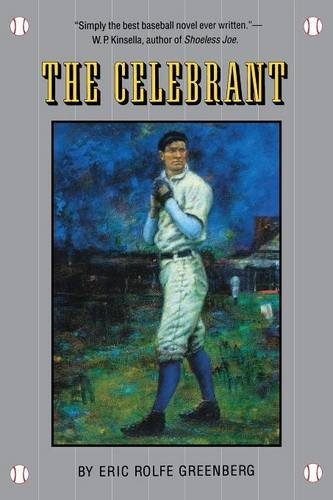 9. - The Celebrant, by Eric Rolfe Greenberg, a fictionalization of the life of New York Giants star pitcher Christy Mathewson and the fictional story of a Jewish immigrant family of jewelers. The best novel about baseball.