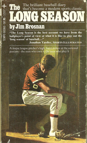 7. - The Long Season, by Jim Brosnan. An authentic -- and unusual for its time -- diary of Brosnan's 1959 season with the St. Louis Cardinals and Cincinnati Reds.