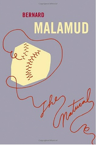 4. - The Natural, by Bernard Malamud. The classic novel with Roy Hobbs, a bat named