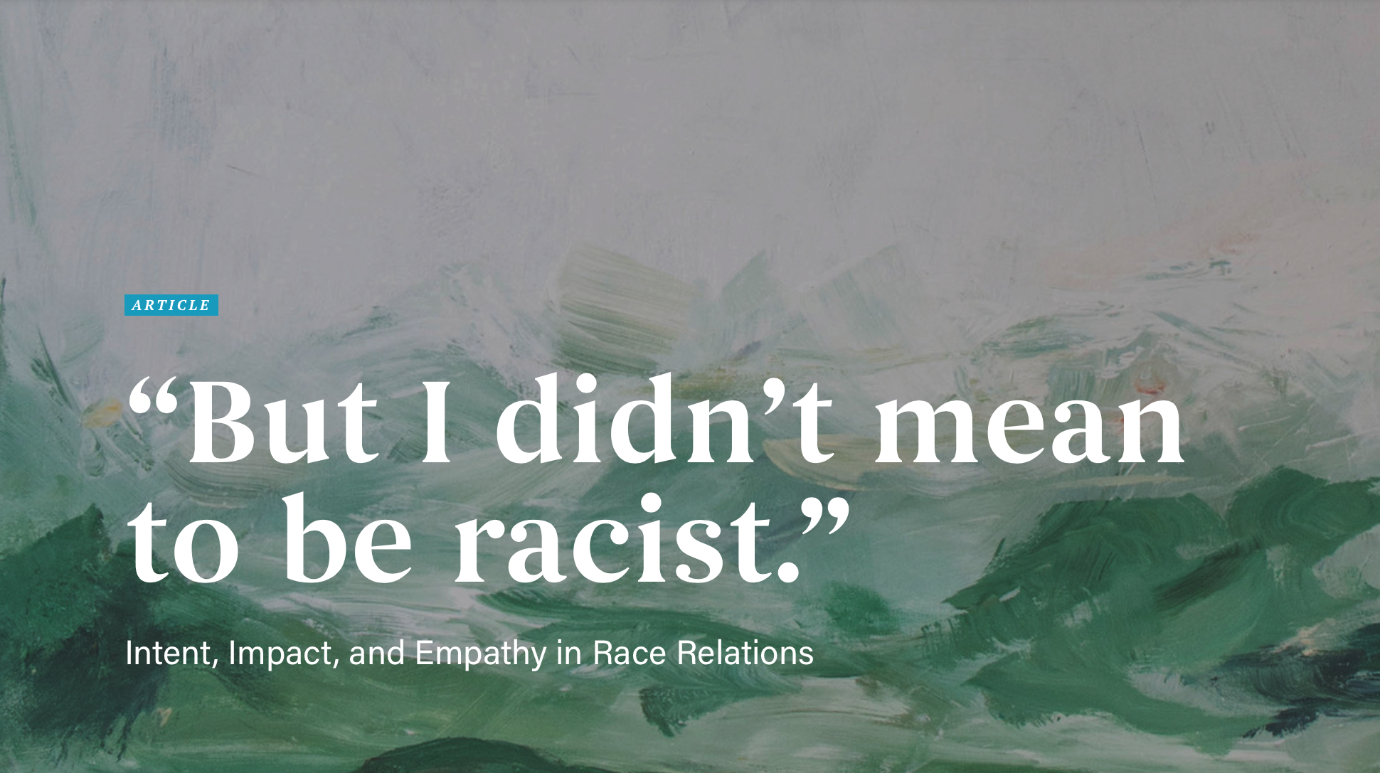 """""""But I didn't mean to be racist."""""""