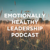 Emotionally Healthy Leader Podcast