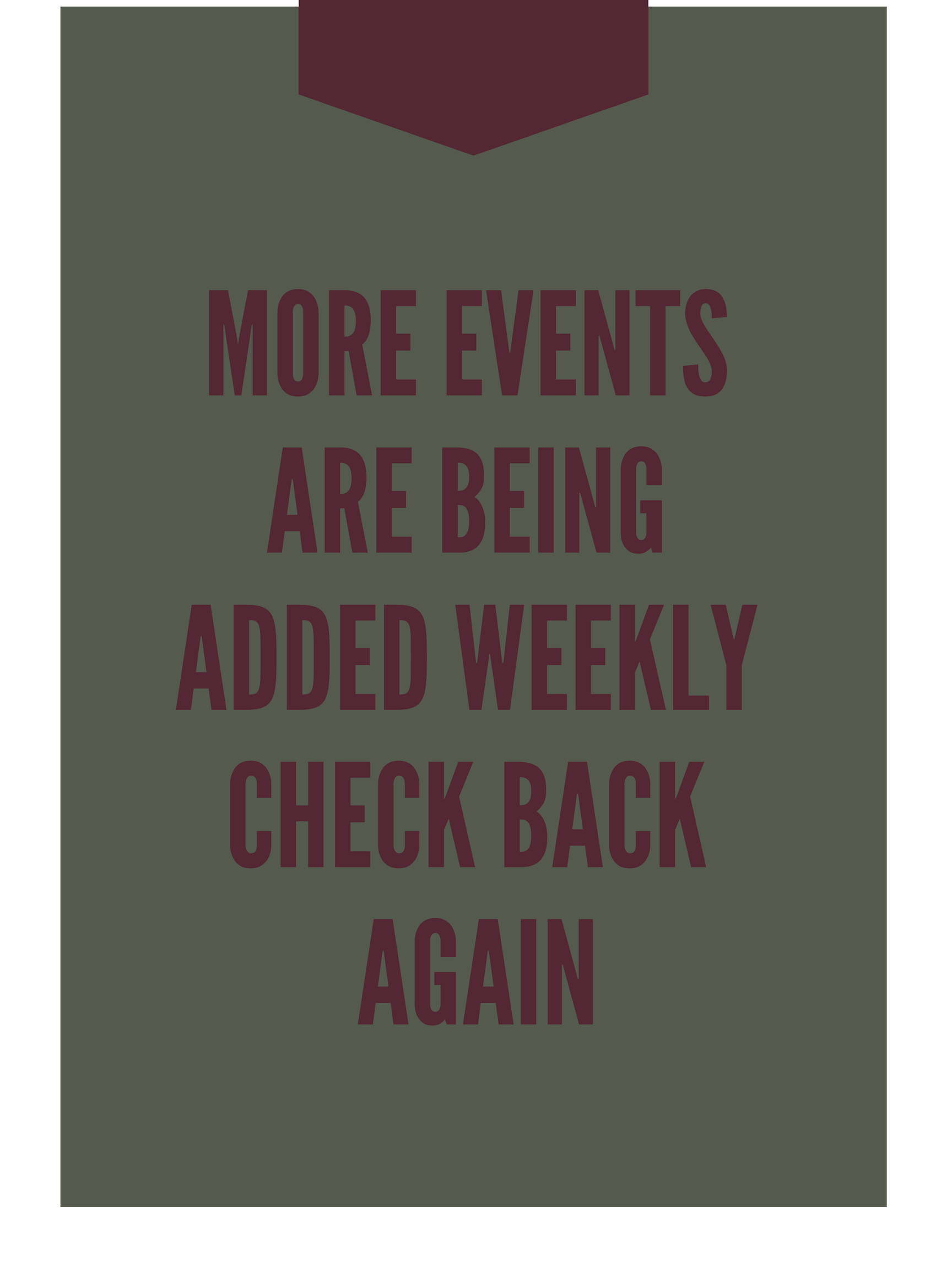 COMING SOON - We are hard at work organizing events in your area!