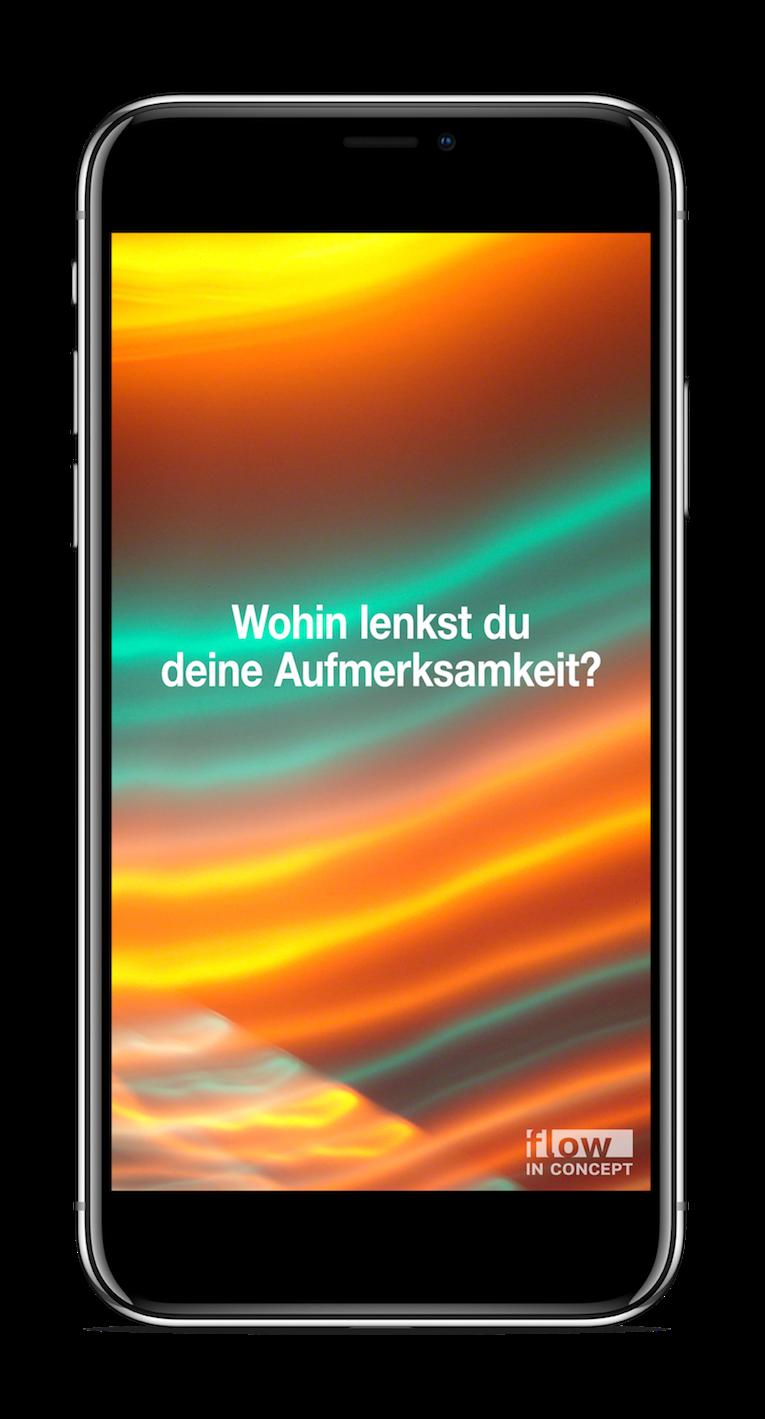 So sieht das dann aus:Ihr Handy-Display stellt eine Frage, z.B.die Frage nach Ihrer Aufmerksamkeit.  Die Regulation Ihrer Aufmerksamkeit ist eine zentrale Kompetenz im digitalen Zeitalter.