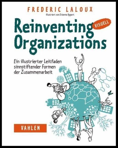 Der illustrierte Leitfaden zu Reinventing Organizations in deutscher Sprache.