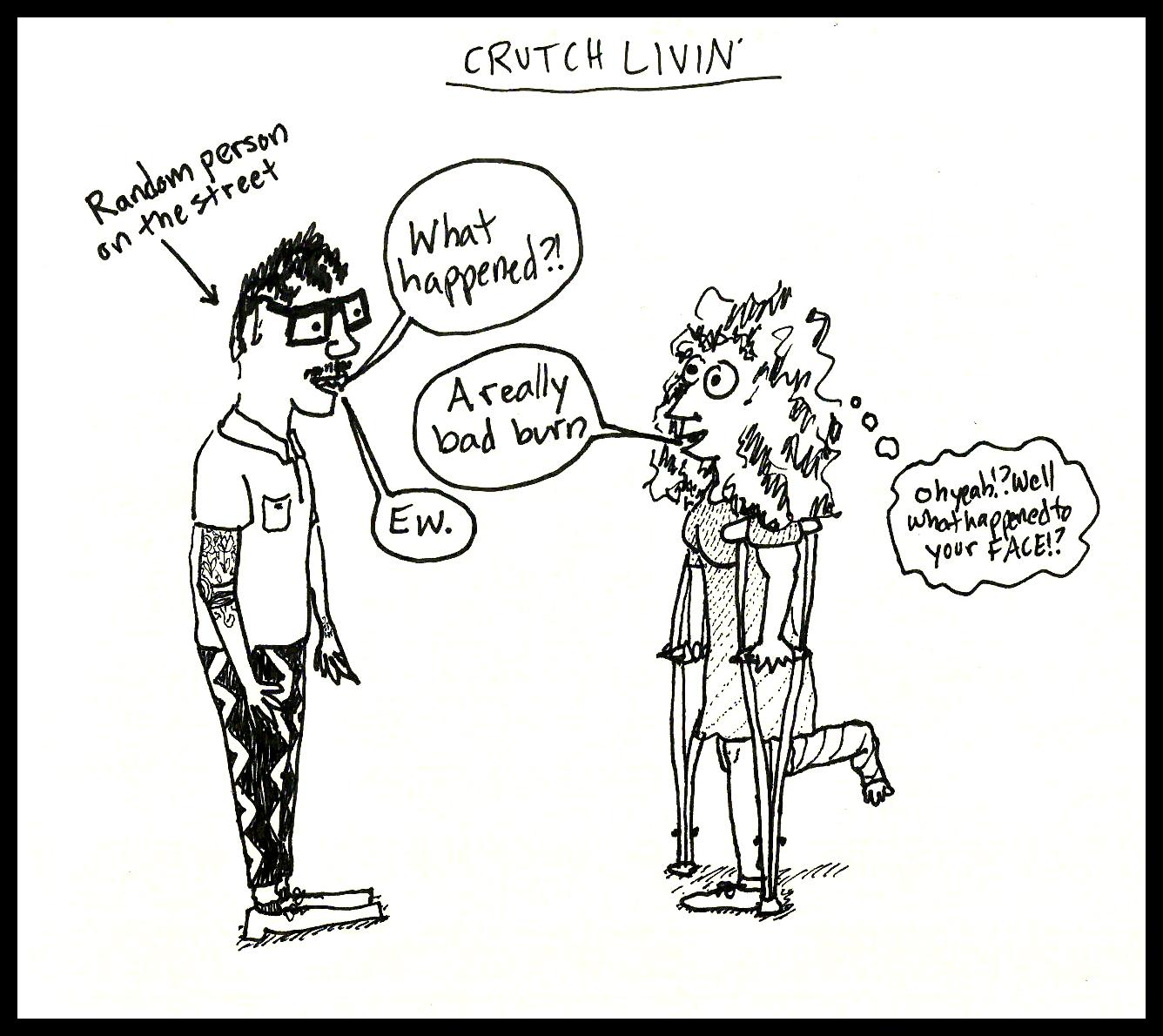 Crutch Livin' 4
