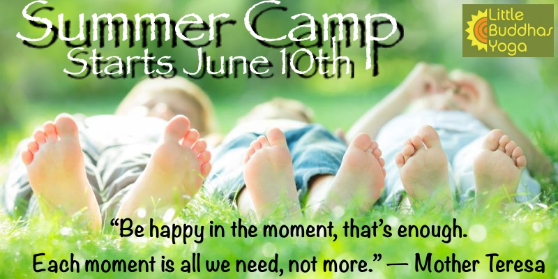 LITTEL BUDDHAS SUMMER CAMP will be the most unforgettable summer for your kids!! Learning mindfulness, exploring all kinds of movement & connecting with nature!