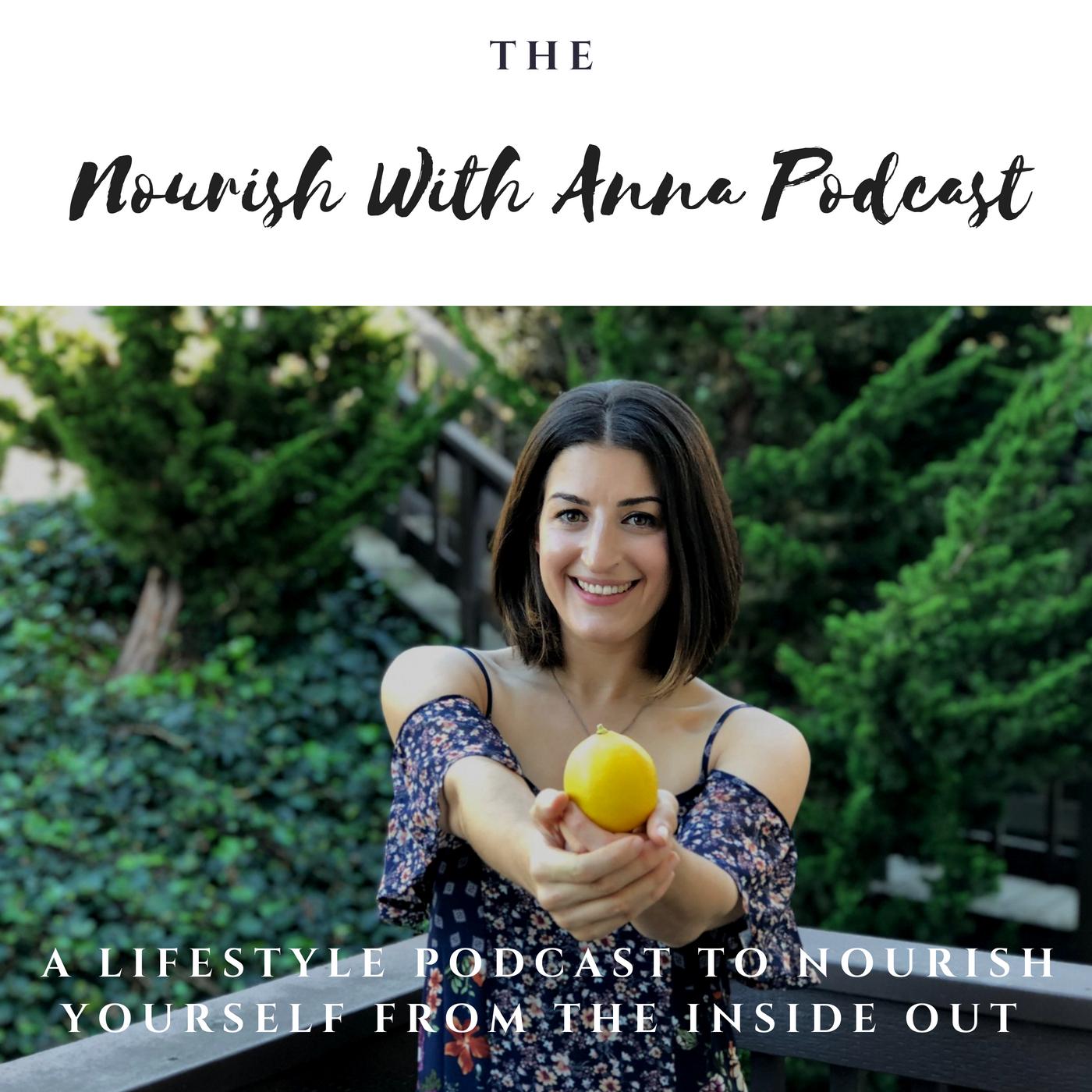 Nourish with Anna Podcast Image. .jpg