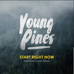 Start Right Now [ft. Laney Jones] - SINGLE  YOUNG PINES