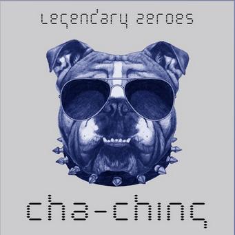 Cha-Ching [ft. Katy Carmichael, DJ Hustle]- SINGLE  LEGENDARY ZEROES