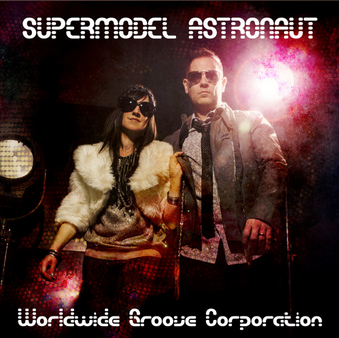 Supermodel Astronaut - EP  WORLDWIDE GROOVE CORPORATION