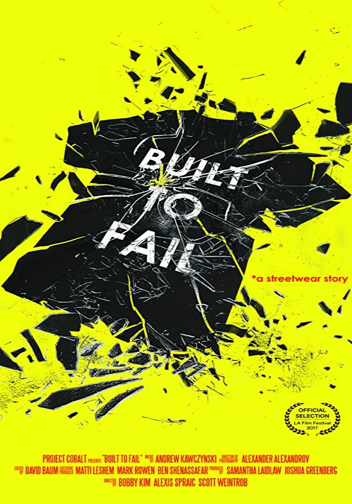Built To Fail  (2017) Directed by Bobby Kim and Scott Weintrob Music by Andrew Kawczynski