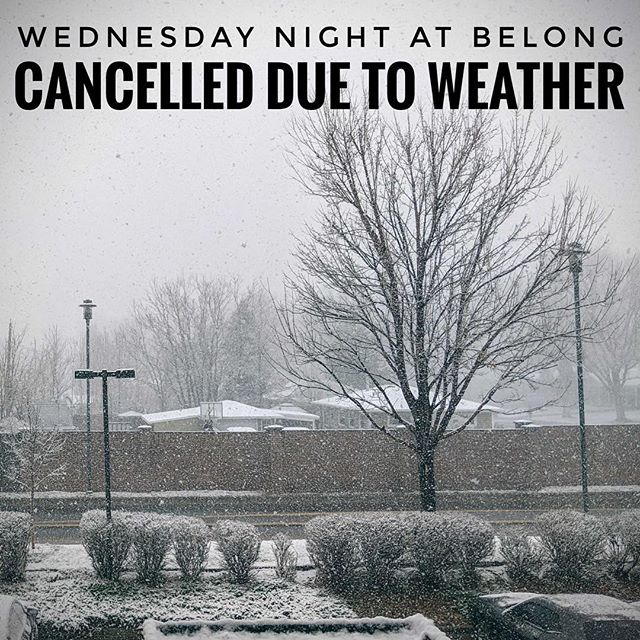 Wednesday Night at Belong is cancelled tonight due to Bomb Cyclone II. No lunch-making or band rehearsal. Stay warm and safe, friends!