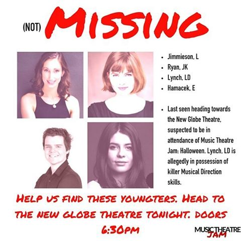 Have you seen these 4 individuals?  Well, we mean, we know exactly where they are - come down to the New Globe tonight if you don't believe us . We're ecstatic to welcome Lauren Jimmieson, Jessica Kate Ryan, and Ebony Hamacek to the cast, and beyond thrilled to have Lucas D Lynch manning the helm for his first Music Theatre Jam. Come and make them feel riiiight at home.