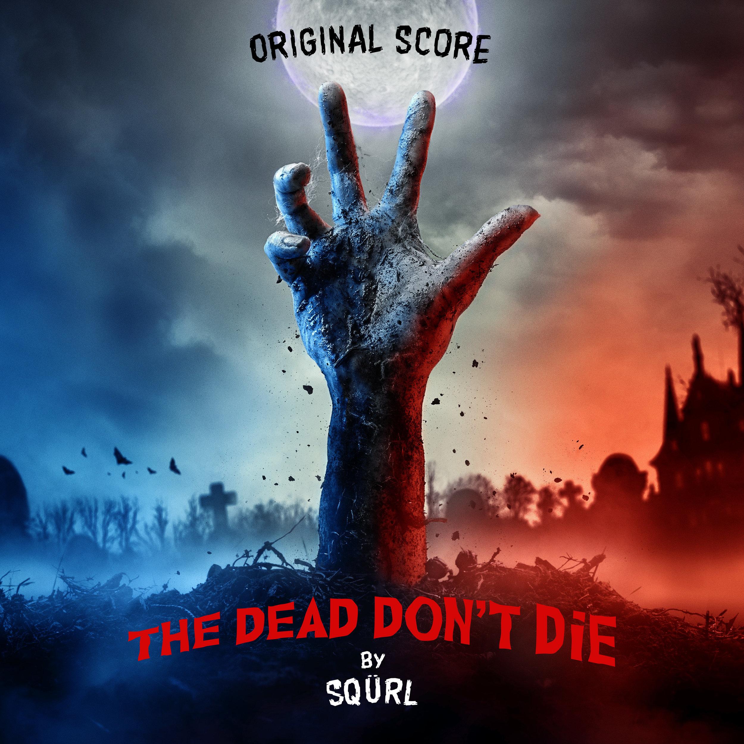 SQÜRL - The Dead Don't Die (Original Score)  Release Date: 6/14/19 Devices Used:  Dispatch Master  /  Transmisser  /  Spires  /  Aqueduct  /  Rainbow Machine  /  Space Spiral