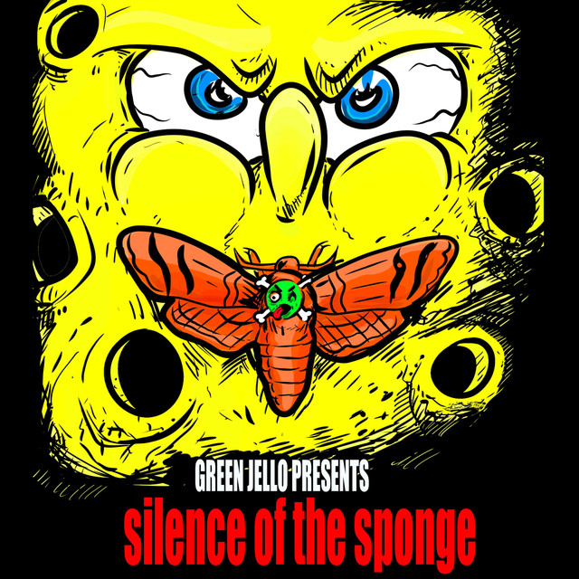 Green Jellÿ - Silence of the Sponge  Release Date: 5/24/29 Devices Used:  Hoof Reaper  /  Avalanche Run  /  Rainbow Machine