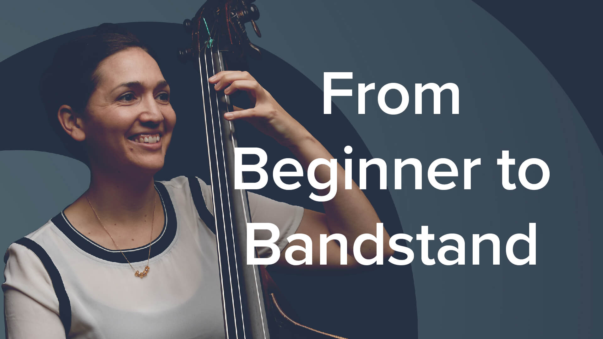 From Beginner to Bandstand