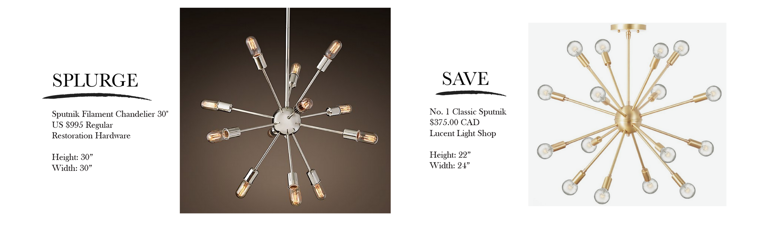 The Classic Sputnik from Lucent Light Shop also comes in other finishes at different price points.