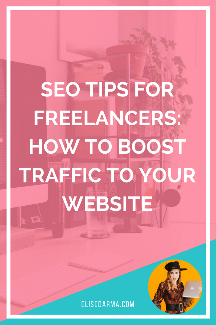 SEO tips for freelancers - how to boost traffic to your website - Elise Darma.png
