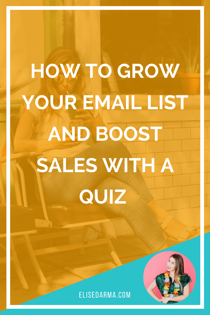 How to grow your email list and boost sales with a quiz - Elise Darma.png