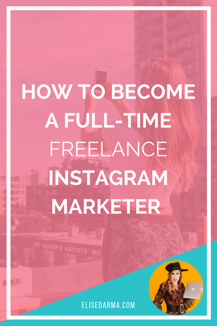 How to become a full-time freelance Instagram marketer  - Elise Darma.png