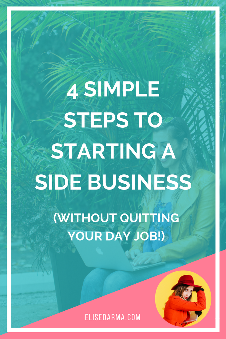 4 simple steps to starting a side business (without quitting your day job).png
