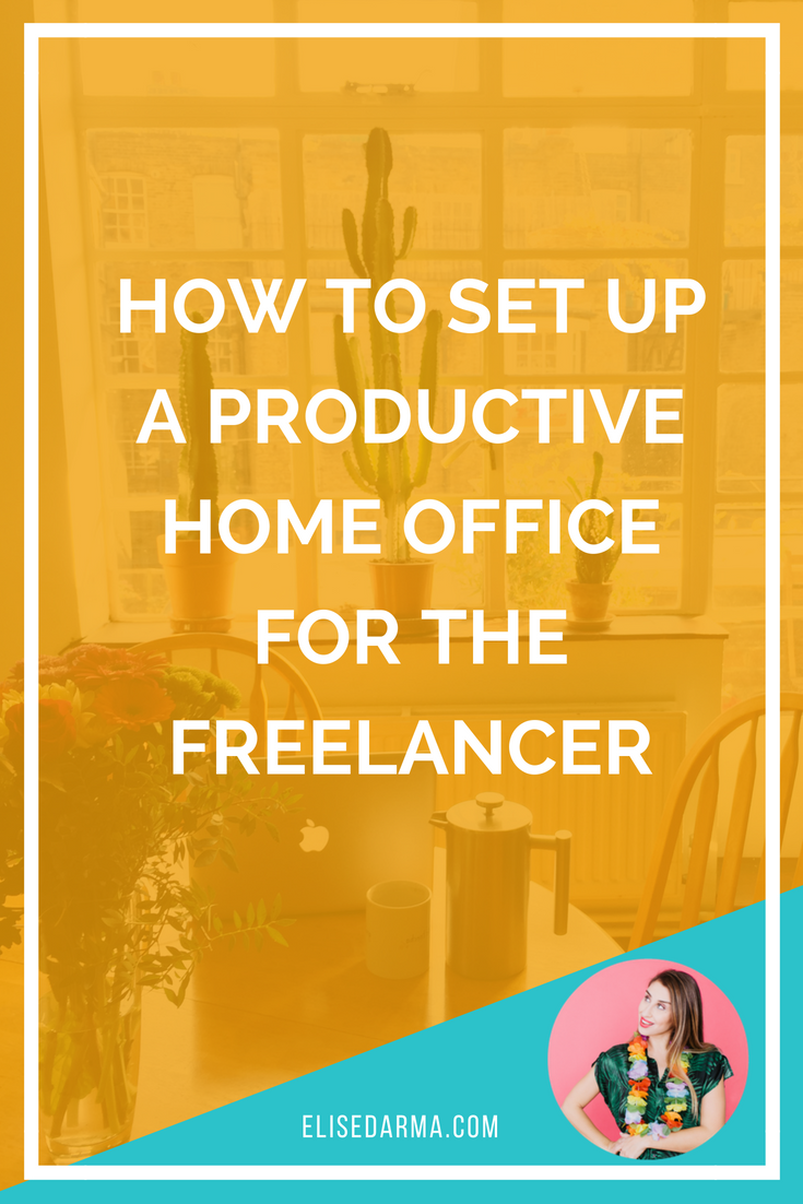 How to set up a productive home office for the freelancer.png