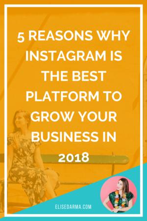 instagram best platform for business 2018 elise darma