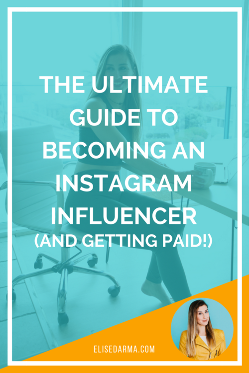 The ultimate guide to becoming an Instagram influencer (and getting paid!).png