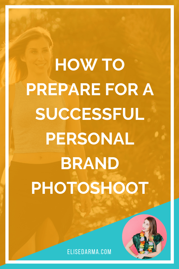 How To Prepare For a Successful Personal Brand Photoshoot elise darma entrepreneur pin.png