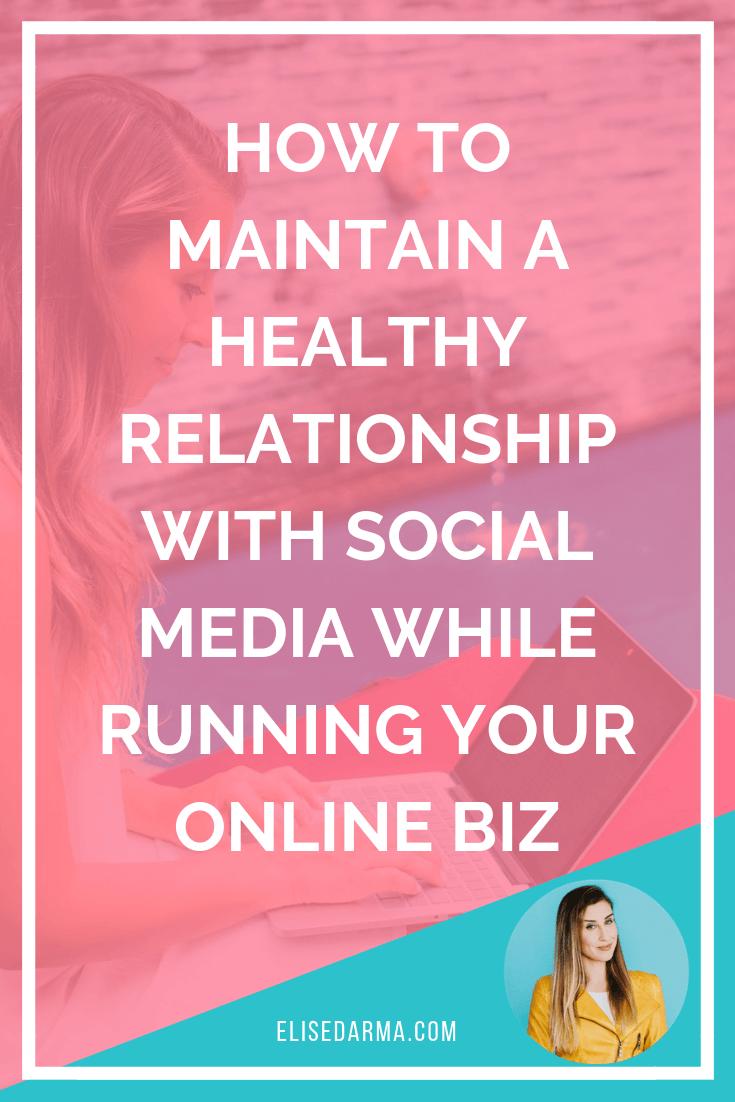 healthy relationship social media online business instagram elise darma entrepreneur