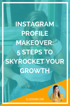 Instagram profile makeover 5 steps to skyrocket your growth.png