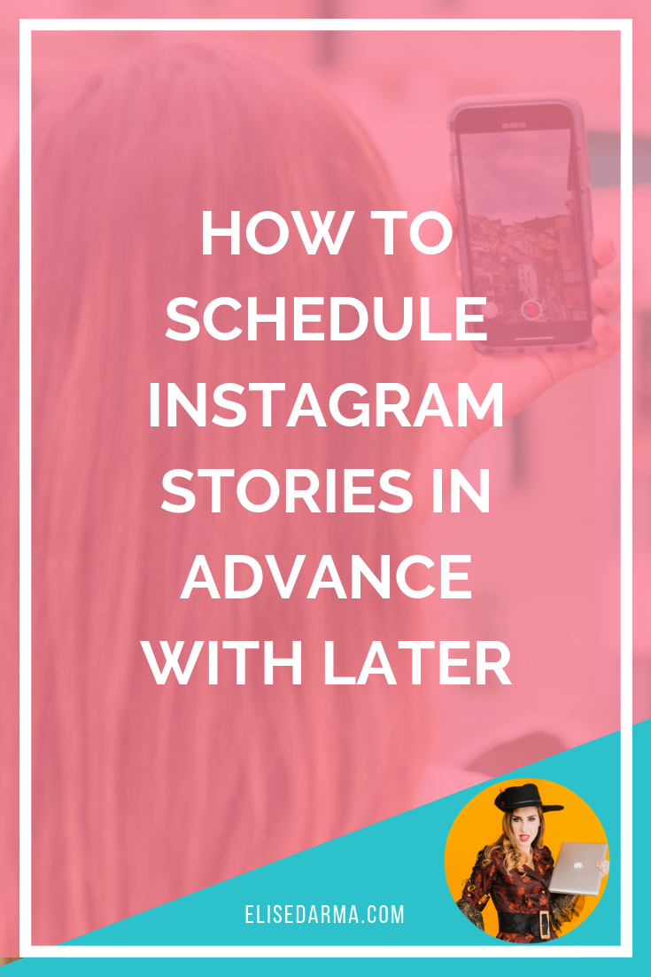 How to schedule Instagram Stories in advance with Later — Elise