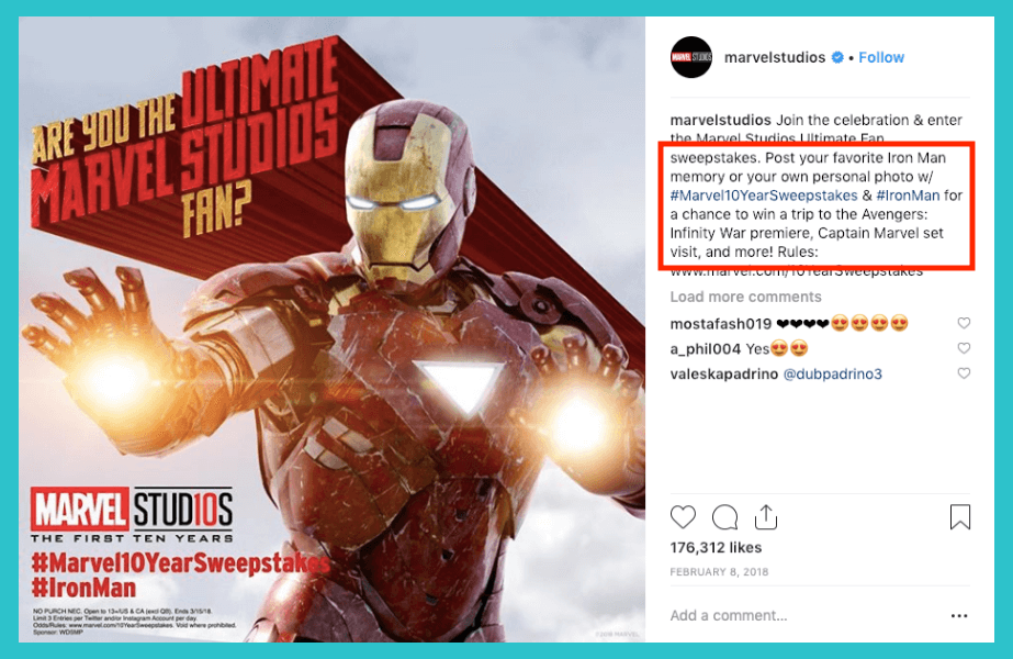 Here's an example of a contest that Marvel Studios ran where they asked fans to post photos of their favorite Iron Man memories on Instagram and tag them to win a trip to a movie premiere!