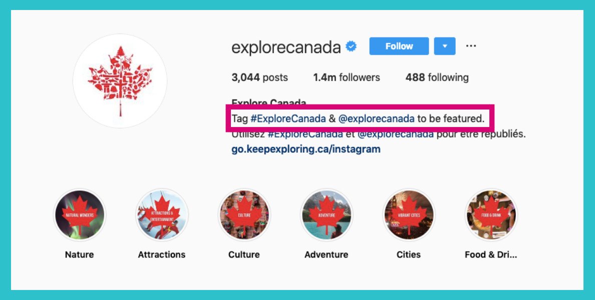 For example… @explorecanada asks you to tag their hashtag to be featured on their account!  🎶  O, Canada…