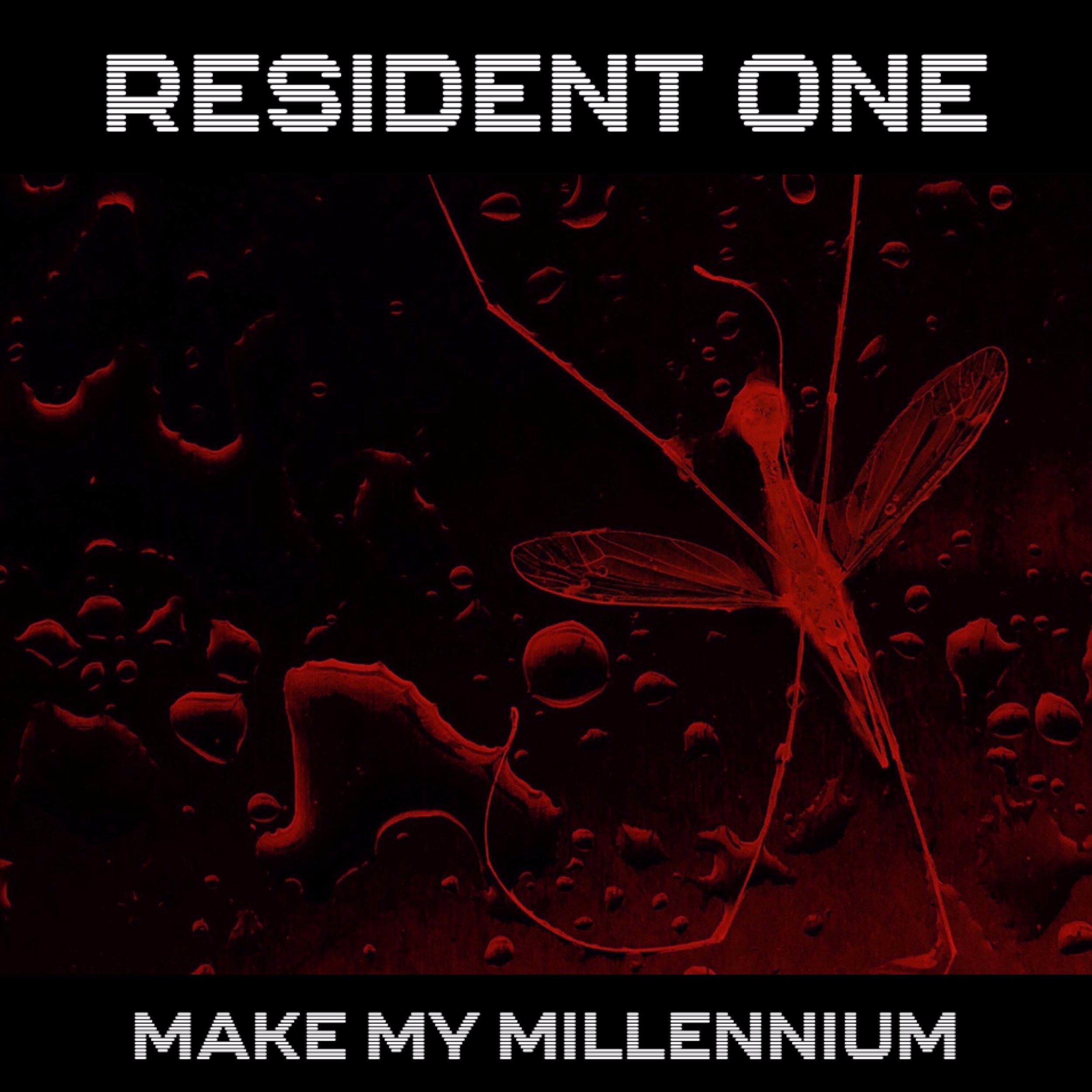 RESIDENT ONE - MAKE MY MILLENNIUM (2018)