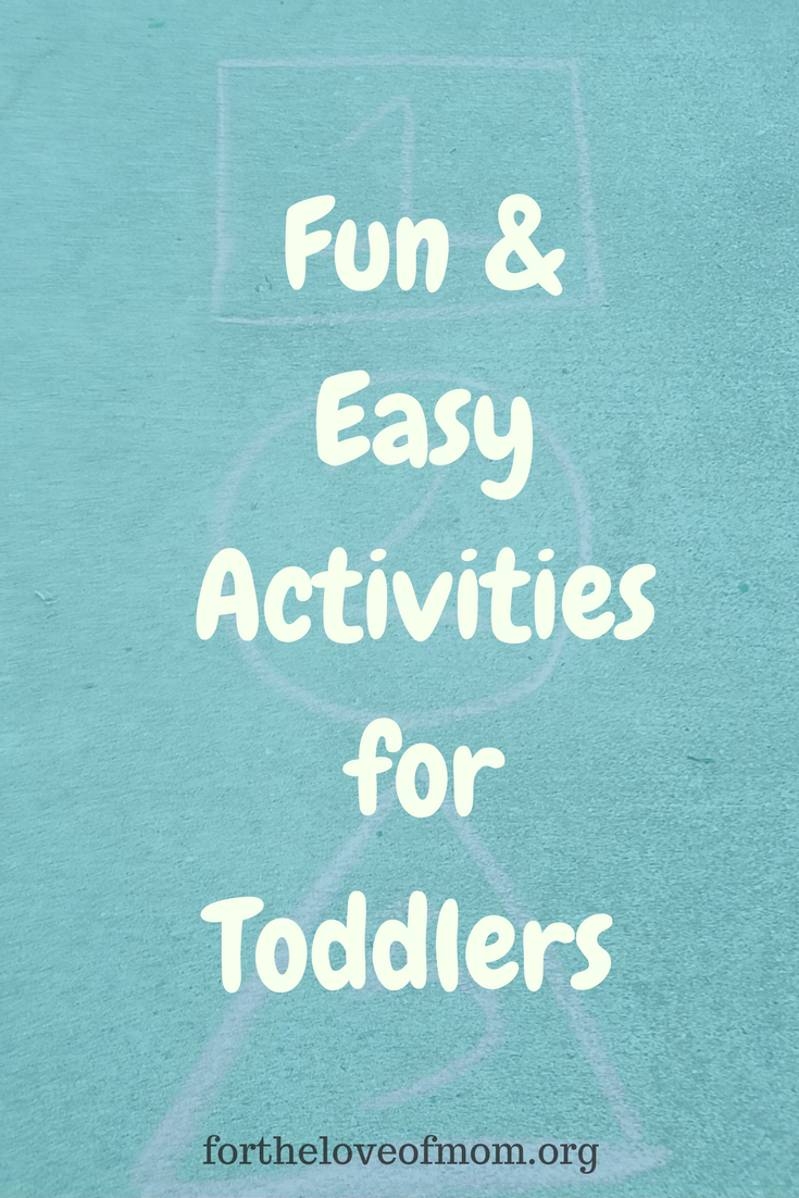 Fun & Easy Activities to do with Toddlers. These are perfect for busy moms!