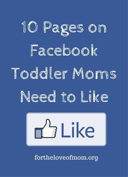 Pages on Facebook Toddler Moms Need to Like | Toddler Activities | Toddler Food Ideas | Toddler Memes | www.fortheloveofmom.org