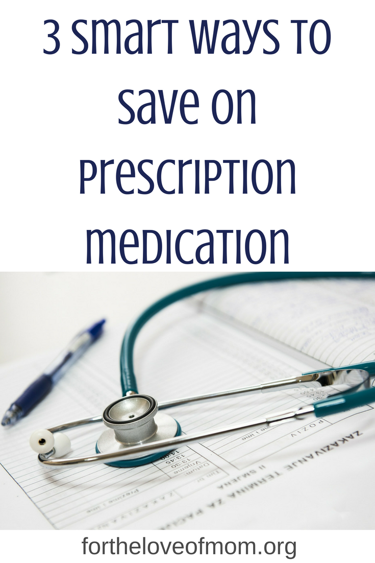 3 Smart ways to save on prescription medication.| Frugal Living Tips | How to Save Money on Medical Expenses | Save money on your family's medical expenses. | #family | #parenting | #frugal | #savemoney | www.fortheloveofmom.org
