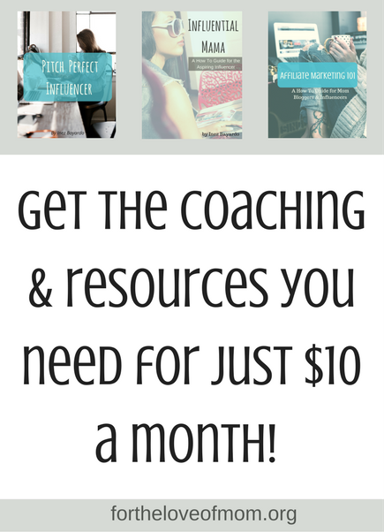 Get the Coaching and Resources You need for just $10 a month | Blogging Tips for Mom Bloggers | #blogging | #bloggingtips | #mombloggers  www.fortheloveofmom.org