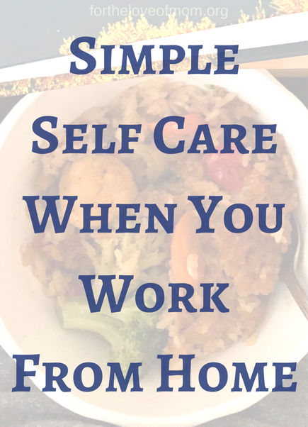Simple Self Care When You Work From Home - Tai Pei Asian Inspired Frozen Food - Tips for Work At Home Moms - #wahm - #wahmtips - #taipei - #frozenfood - www.fortheloveofmom.org (1).png