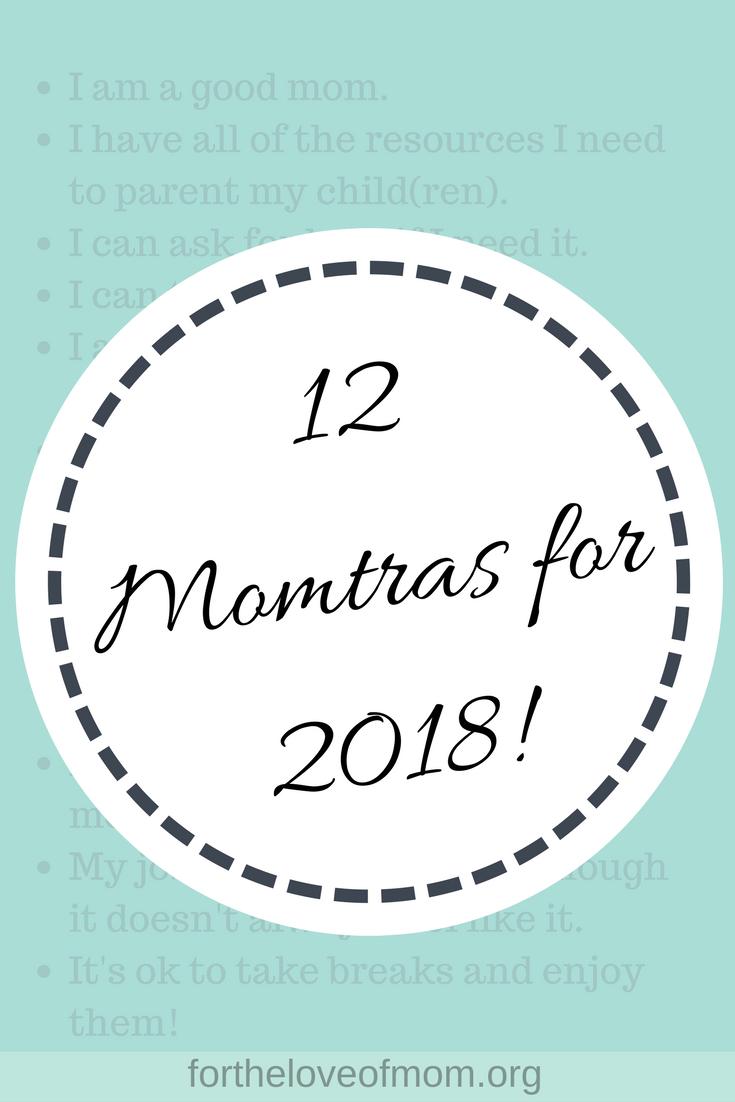 12 Momtras for 2018 | Mantras for Moms | Positive Affirmations for Moms | #mantras | #momtra | #momquotes | #postiviteaffirmations | #momlife | wwwfortheloveofmom.org