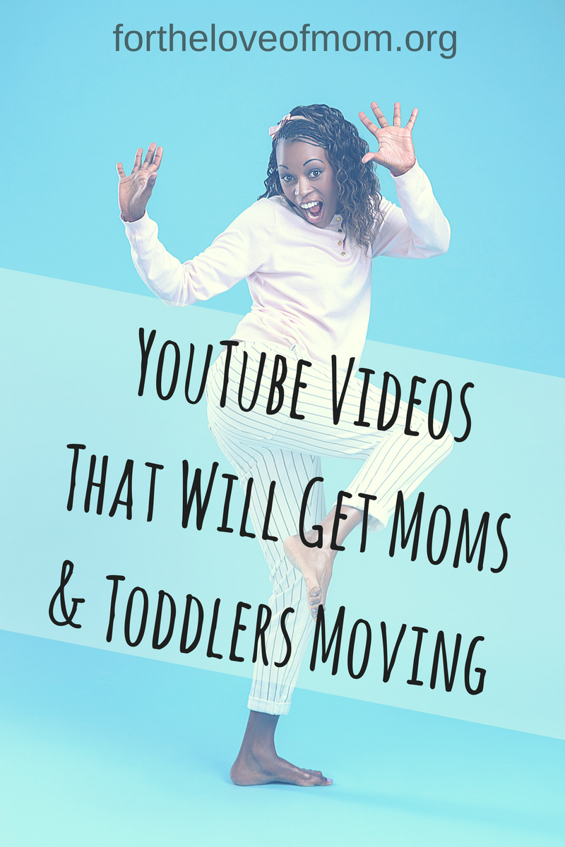 YouTube Videos That Will Get Moms & Toddlers Moving _ Exercise Videos for Moms and Toddlers _ Fun YouTube Videos for Toddlers & Preschoolers _ #toddlers _ #momlife _ #exercise _ #youtube _ #preschoolers www.forthelov.png