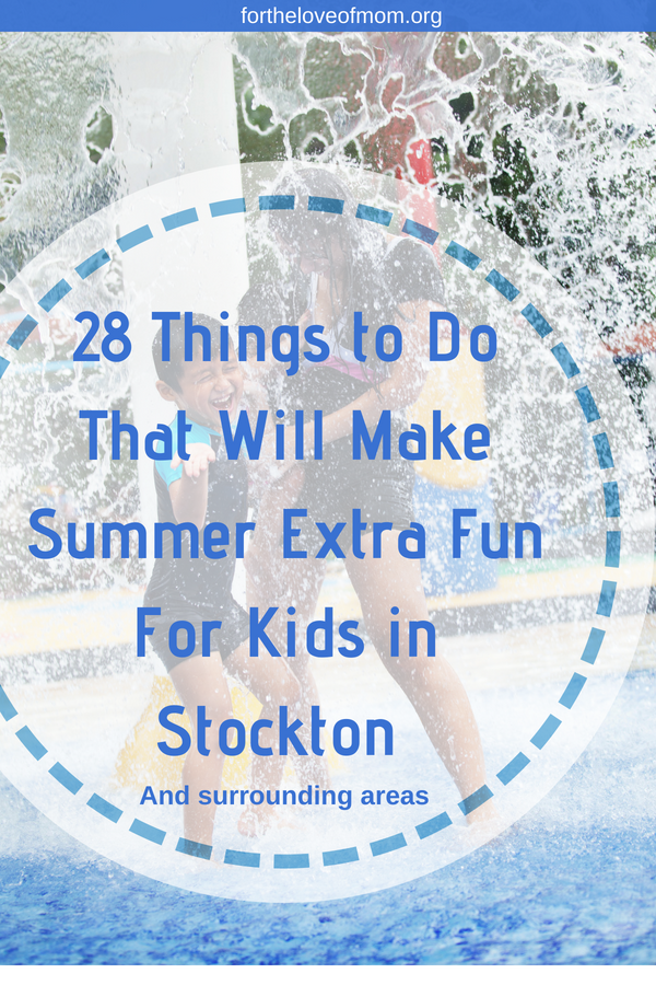 You don't have to travel far to make summer memorable for kids. Here are 28 Things to do with your kids in Stockton (and surrounding areas) to make it extra fun! _ #california _ #stocktoncalifornia _ #visitcalifornia | www.fortheloveofmom.org