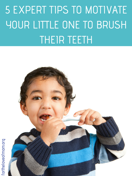 5 Expert Tips to Motivate Your Little One to Brush Their Teeth _ fortheloveofmom.org